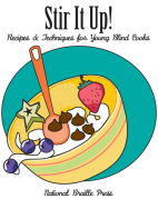 Stir It Up! Recipes and Techniques for Young Blind Cooks book cover