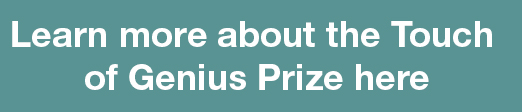 Learn More about touch of genius prize here